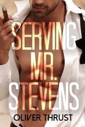 Serving Mr. Stevens