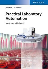 Practical Laboratory Automation: Made Easy with AutoIt