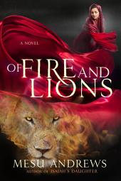 Of Fire and Lions: A Novel