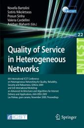 Quality of Service in Heterogeneous Networks: 6th International ICST Conference on Heterogeneous Networking for Quality, Reliability, Security and Robustness, QShine 2009 and 3rd International Workshop on Advanced Architectures and Algorithms for Internet Delivery and Applications, AAA-IDEA 2009