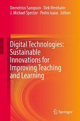 Digital Technologies  Sustainable Innovations for Improving Teaching and Learning PDF