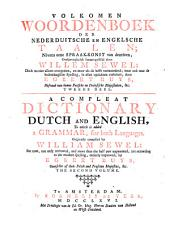 A Compleat Dictionary English and Dutch, to which is Added a Grammar, for Both Languages: Volume 2