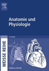 Anatomie und Physiologie: WEISSE REIHE, Ausgabe 9