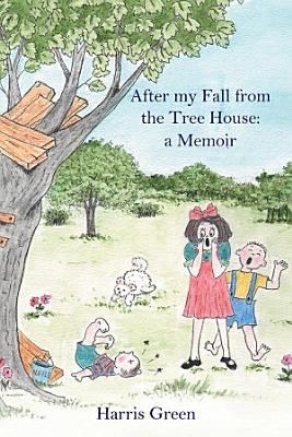 After my Fall from the Tree House  PDF