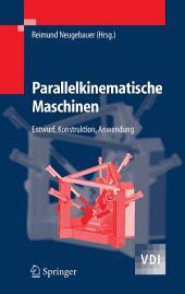 Parallelkinematische Maschinen: Entwurf, Konstruktion, Anwendung