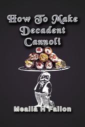 How To Make Decadent Cannoli