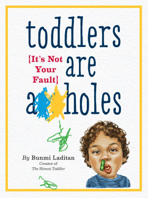 Toddlers Are A  holes