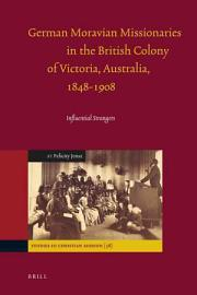 German Moravian Missionaries In The British Colony Of Victoria  Australia  1848 1908