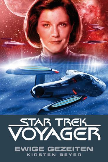 Star Trek   Voyager 8  Ewige Gezeiten PDF