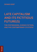 LATE CAPITALISM AND ITS FICTITIOUS FUTURE(S)