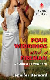 Four Weddings and a Fireman: A Bachelor Firemen Novel