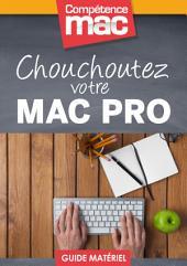 Chouchoutez votre Mac Pro