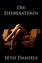 Die Eheberaterin: Eine erotische BDSM Fantasie