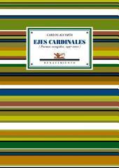 Ejes cardinales: (Poemas escogidos, 1997-2012)
