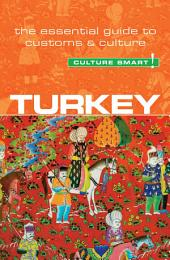 Turkey - Culture Smart!: The Essential Guide to Customs & Culture, Edition 2