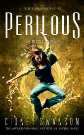 Perilous: Book Seven in the Ripple Series: A Teen Dystopian Romance