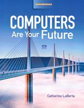Computers Are Your Future Introductory: Edition 12