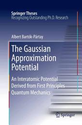 The Gaussian Approximation Potential: An Interatomic Potential Derived from First Principles Quantum Mechanics