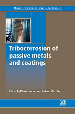 Tribocorrosion of Passive Metals and Coatings