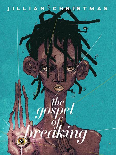 Download The Gospel of Breaking Book