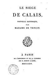 Le siege de Calais: nouvelle historique