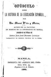 Opúsculo sobre la historia de la legislación española