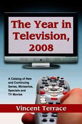 The Year In Television 2008 Book PDF