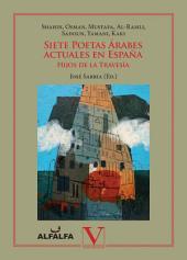 Siete poetas árabes actuales en España: Hijos de la travesía