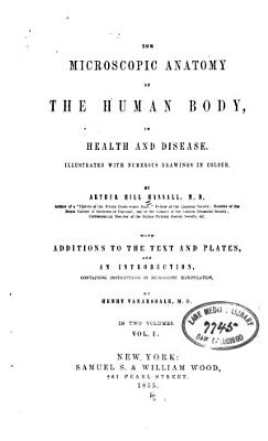 The Microscopic anatomy of the human body  in health and disease     v 1 PDF
