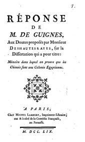 Réponse ... aux doutes proposés par M. Deshautesrayes, sur la dissertation qui a pour titre: Mémoire dans lequel ... on prouve, que les Chinois sont une colonie Egyptienne