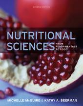 Nutritional Sciences: From Fundamentals to Food: Edition 2