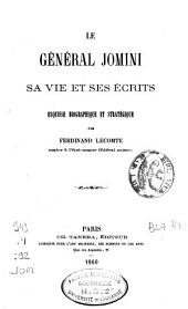 Le général Jomini: sa vie et ses écrits : esquisse biographique et stratégique