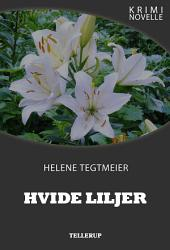 Kriminovelle - Hvide liljer