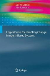Logical Tools for Handling Change in Agent-Based Systems