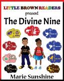 Little Brown Readers Present    The Divine Nine PDF