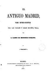 El antiguo Madrid: paseos histórico-anecdóticos por las calles y casas de esta villa