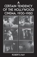 A Certain Tendency of the Hollywood Cinema  1930 1980 PDF