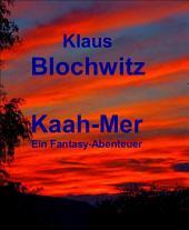 Kaah-Mer: Das große Abenteuer