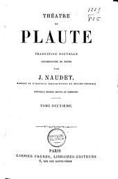 Théatre de Plaute: Traduction nouv. accompagnée de notes, Volume2