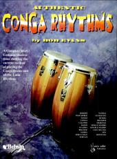 Authentic Conga Rhythms (Revised): A Complete Study: Contains Illustrations Showing the Current Method of Playing the Conga Drums and All the Latin Rhythms