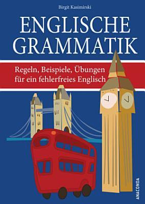 Englische Grammatik  Regeln  Beispiele    bungen f  r ein fehlerfreies Englisch PDF