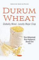 Durum Wheat  Globally Minor  Locally Major Crop