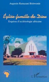 ÉGLISE-FAMILLE DE DIEU: Esquisse d'ecclésiologie africaine