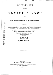 The Revised Laws of the Commonwealth of Massachusetts: Enacted November 21, 1901, to Take Effect January 1, 1902 : with the Constitution of the United States, the Constitution of the Commonwealth, and Tables Showing the Disposition of the Public Statutes and of Statutes Passed Since the Enactment of the Public Statutes, Volume 3