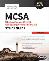 MCSA Windows Server 2012 R2 Configuring Advanced Services Study Guide: Exam 70-412