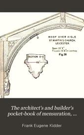The Architect's and Builder's Pocket-book of Mensuration, Geometry ...: Strength and Stability of Foundations ... Etc ... Statistics and Tables Relating to Carpentry, Masonry, Drainage ... Etc
