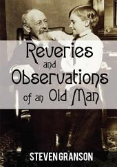 Reveries and Observations of an Old Man