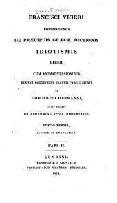 Francisci Vigeri ... De præcipuis græcæ dictionis idiotismis liber: Volume 2