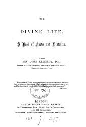 The Divine Life: A Book of Facts and Histories