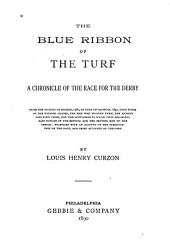 The Blue Ribbon of the Turf: A Chronicle of the Race for the Derby ...